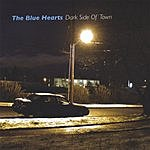 The Bluehearts Dark Side Of Town