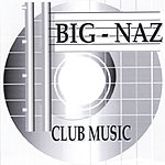 Big-Naz Club Muzic