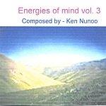 Ken Nunoo Energies Of Mind, Vol.3