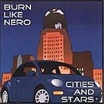 Burn Like Nero Cities And Stars