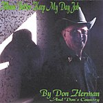 Don Herman & Don's Country Album: Better Keep My Day Job