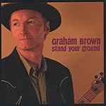 Graham Brown Stand Your Ground