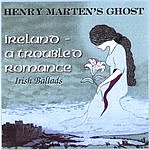 Henry Marten's Ghost Ireland A Troubled Romance