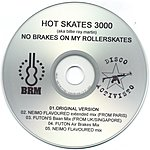 Hot Skates 3000 No Brakes On My Rollerskates New Remixes