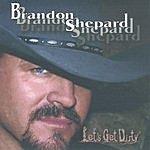 Brandon Shepard Let's Get Dirty