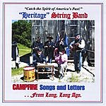 Heritage String Band Campfire Songs And Letters From Long, Long Ago...