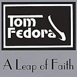 Tom Fedora A Leap Of Faith