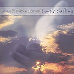 Brian Lother Love's Calling