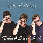 City Of Roses Take A Second Look
