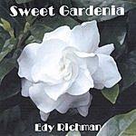 Edy Richman Sweet Gardenia