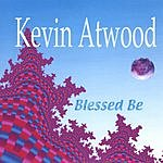 Kevin Atwood Blessed Be