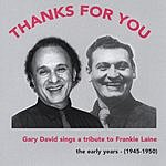 Gary David Thanks For You: Gary David Sings A Tribute To Frankie Laine