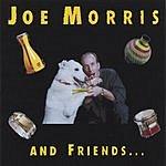 Joe Morris Joe Morris & Friends