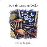 Chris Falson For Dreamers Only