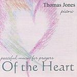 Thomas Jones Peaceful Music For Prayers Of The Heart