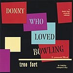 Donny Who Loved Bowling Tree Fort