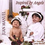 Juan Manuel Inspired By Angels