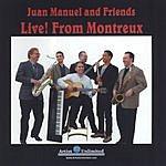 Juan Manuel & Friends Live From Montreux