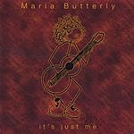 Maria Butterly It's Just Me