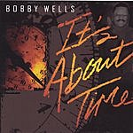 Bobby Wells It's About Time