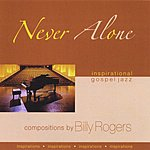Billy Rogers Never Alone