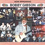 Bobby Gibson Now Appearing