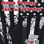 Anne Feeney Have You Been To Jail For Justice?