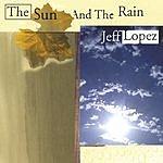 Jeff Lopez The Sun And The Rain