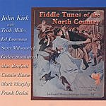 John Kirk & Friends Fiddle Tunes Of The North Country