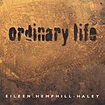Eileen Hemphill-Haley Ordinary Life