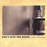 Jodie Manross Don't Save The Kisses