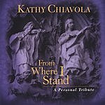 Kathy Chiavola From Where I Stand
