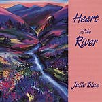 Julie Blue Heart Of The River