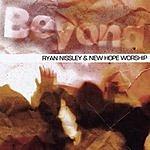 Ryan Nissley & New Hope Worship Ryan Nissley & New Hope Worship