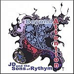 J.D. & The Sons Of Rhythm Beyond Attention