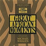 Michael Whalen Great African Moments