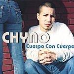 Chyno Cuerpo Con Cuerpo