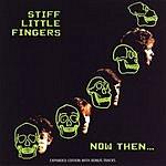 Stiff Little Fingers Now Then... (Bonus Tracks)