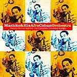 Machito & His Afro-Cuban Orchestra Mambo Mucho Mambo: The Complete Columbia Masters