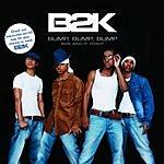 B2K Bump, Bump, Bump (Radio Edit)