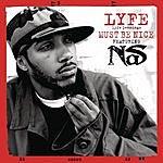 Lyfe Jennings Must Be Nice (Remix)