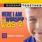 Worship Together Records Present Here I Am To Worship Kids 2
