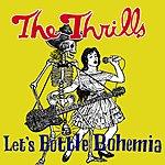 The Thrills Let's Bottle Bohemia