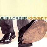 Jeff Lorber Kickin' It
