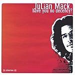 Julian Mack Have You No Decency?