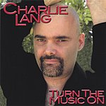 Charlie Lang Turn The Music On