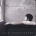 Josh Komorowski There Is Always Hope