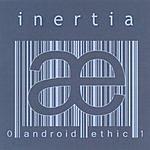 Android Ethic Inertia