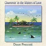 Doug Prescott Chummin' In The Waters Of Love