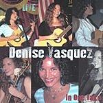 Denise Vasquez Live In One Take